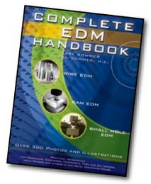 Purchase Complete EDM Handbook: Wire EDM, Ram/Sinker EDM, Small Hole EDM
