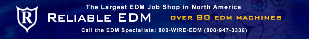 Reliabme EDM - The Largest EDM Job Shop in North America